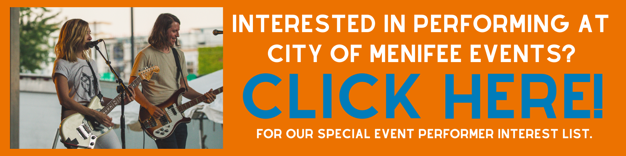 Button: Interested in performing @ City of Menifee Events? Click here for our Interest list